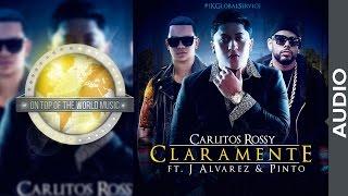 Carlitos Rossy Ft. J Alvarez y Pinto - Claramente [Audio]