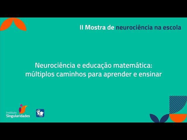 Neurociência e educação matemática: múltiplos caminhos para aprender e ensinar