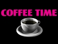 watch he video of Coffee Time