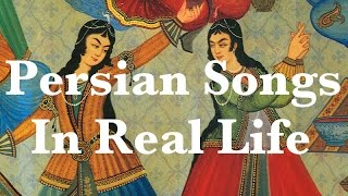 PERSIAN SONGS IN REAL LIFE