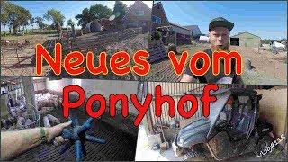 FarmVLOG#118 - Neues vom Ponyhof