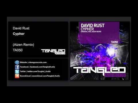 David Rust - Cypher (Aizen Remix) [Tangled Audio]