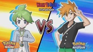 Pokemon Sun and Moon: Wally Vs Blue (Oras Wally Vs Pokemon Battle Legend Blue)