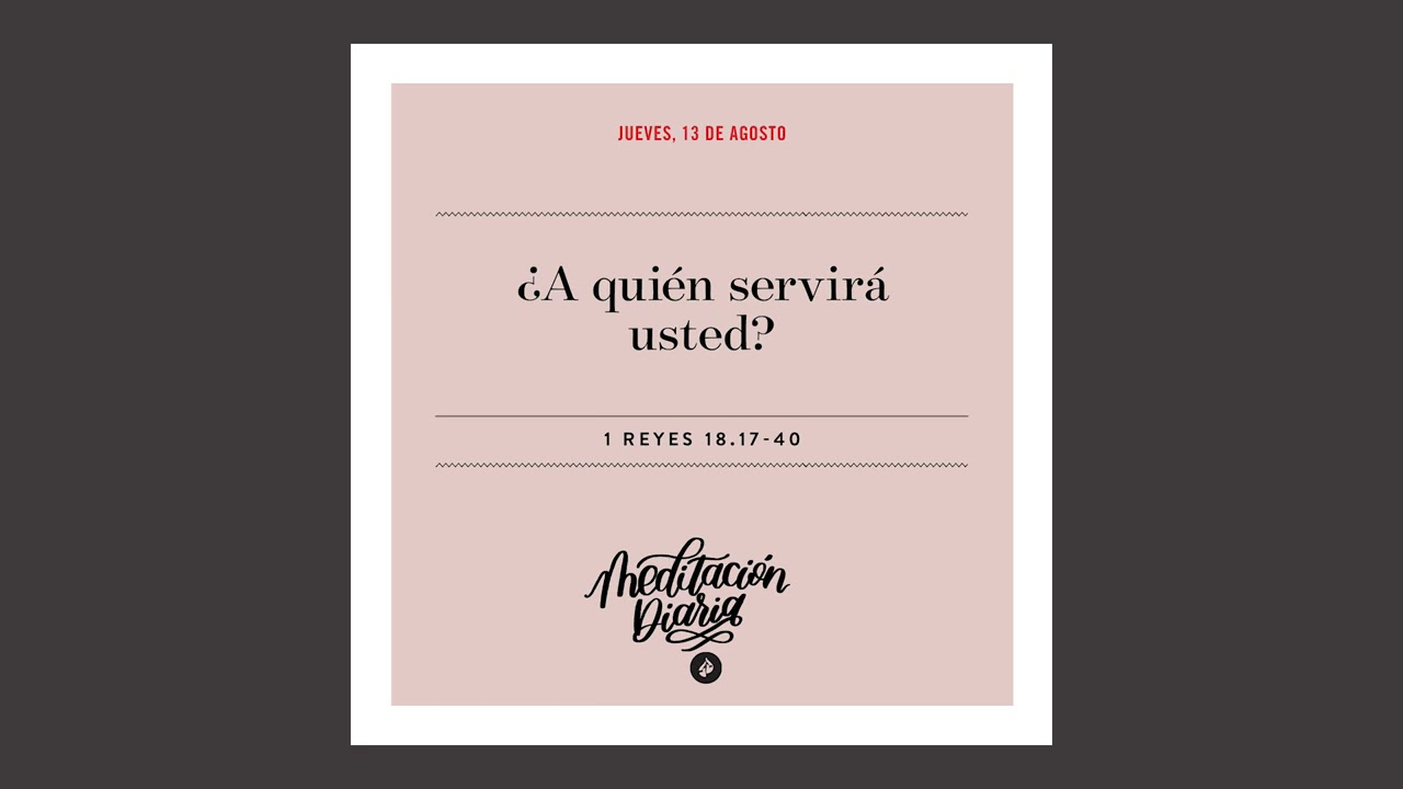¿A quién servirá usted? – Meditación Diaria