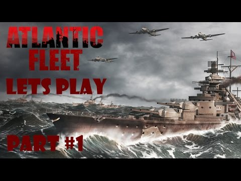 Let's Play Atlantic Fleet [Deutsch/German] #1 Erstes Gefecht!!