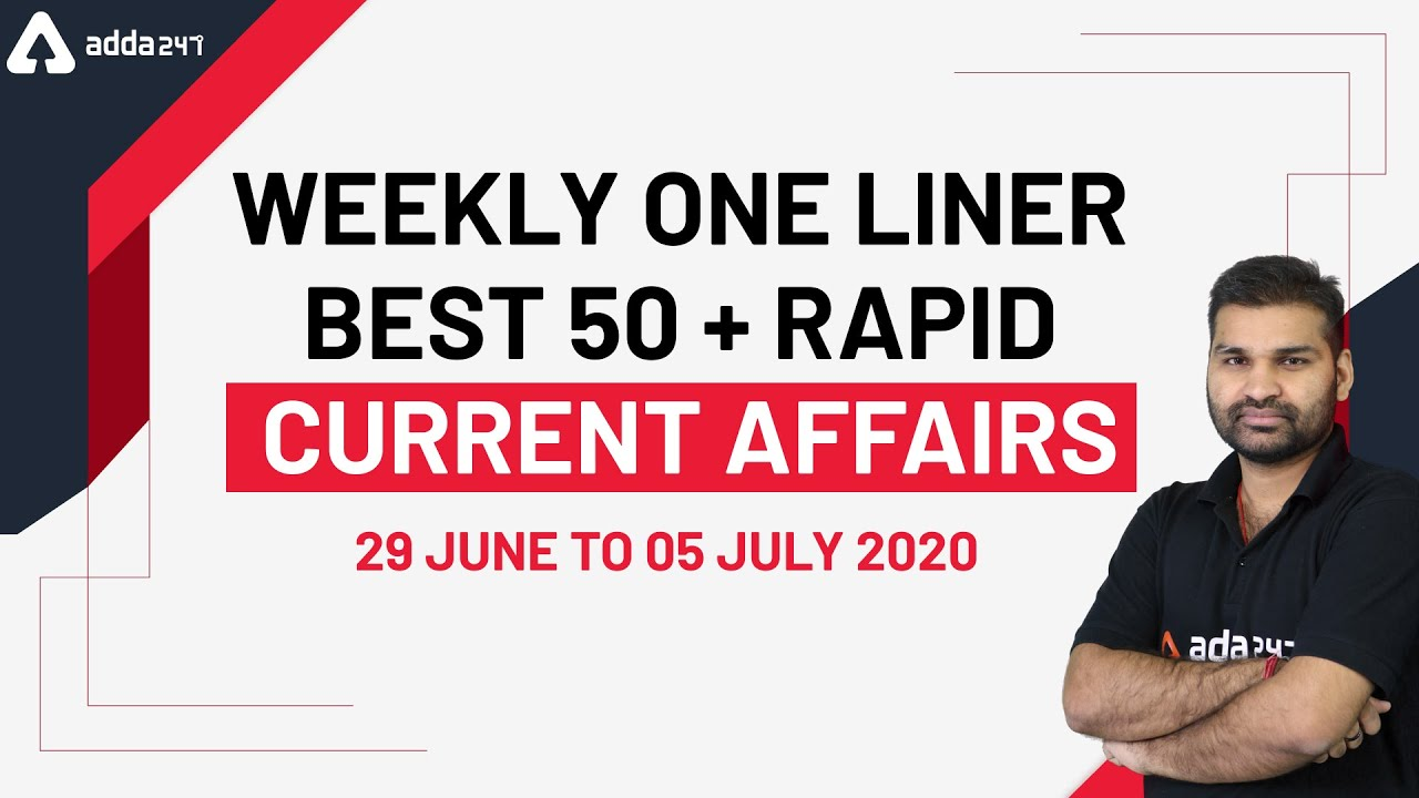 Weekly One Liner  Best 50 + Rapid Current Affairs  29 JUNE TO 05 JULY 2020