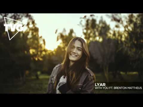 LYAR ft. Brenton Mattheus - With You