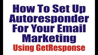 How To Set Up Autoresponder For Your Email Marketing, Getresponse
