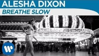 Alesha Dixon - Breathe Slow (Official Music Video)