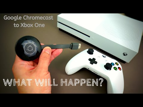 WHAT WILL HAPPEN IF YOU CONNECT GOOGLE CHROMECAST TO XBOX ONE.