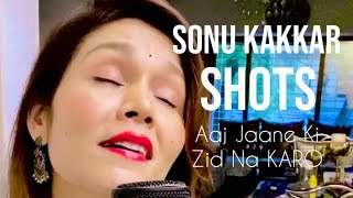Aaj Jaane Ki Zid Na Karo |  SONU KAKKAR SHOTS | Singing LIVE At Home