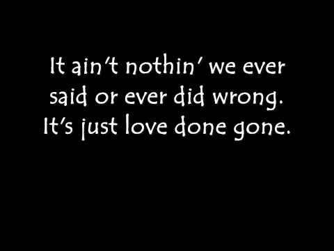 Billy Currington - Love Done Gone (With Lyrics)