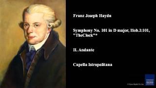 """Franz Joseph Haydn, Symphony No. 101 in D major, Hob.I:101, """"The Clock""""*, II. Andante"""