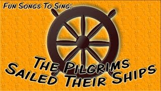 The Pilgrims Sailed Their Ships | Thanksgiving song for kids