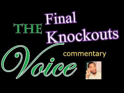 The Voice Final Knockouts (commentary)