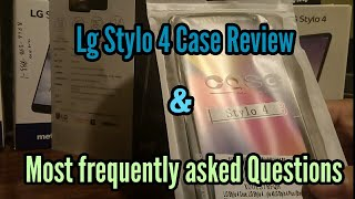 The Lg Stylo 4 answered Questions and Case Review