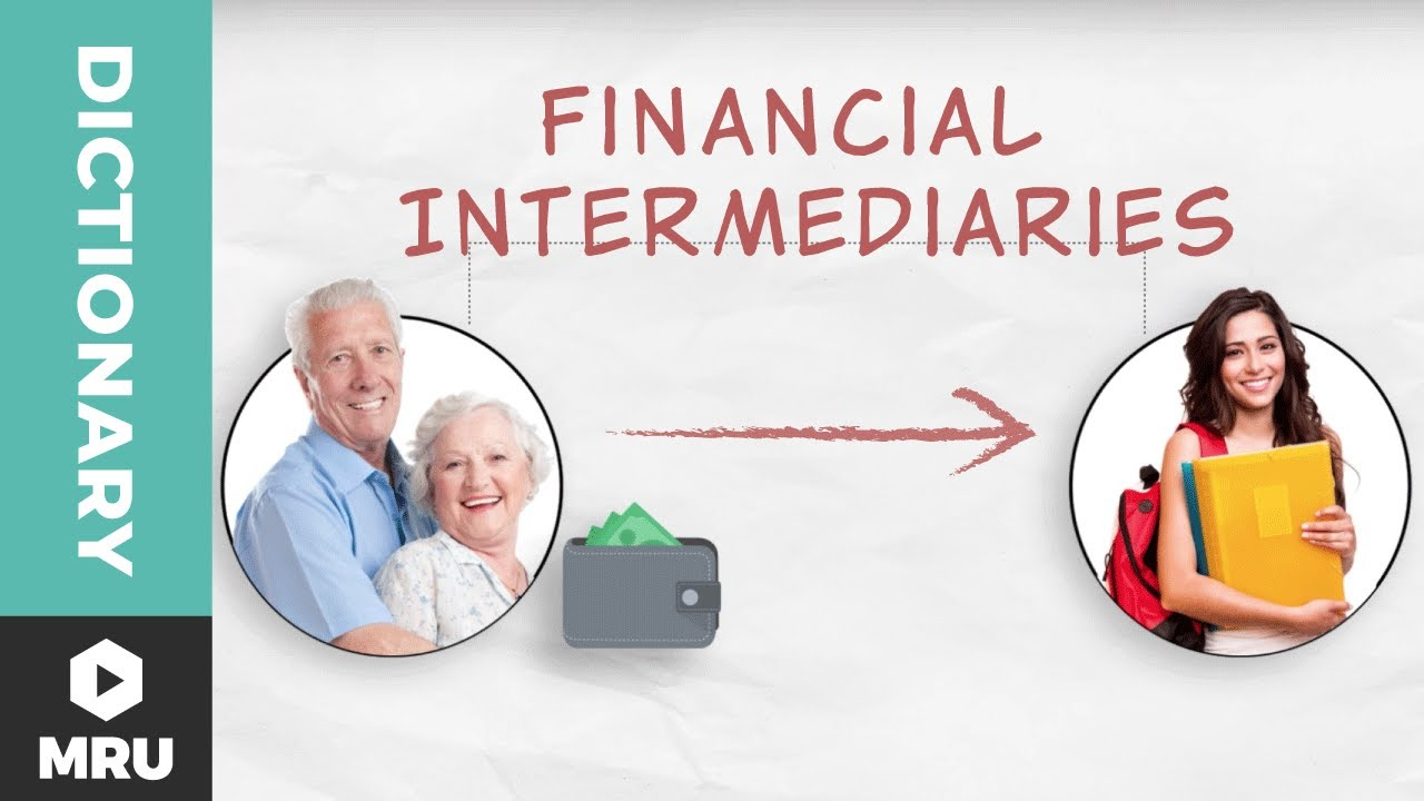 What are Financial Intermediaries?