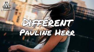 Pauline Herr - Different (Lyrics)