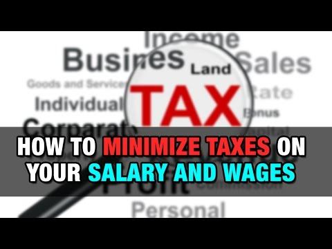 How to Minimize Taxes on Your Salary and Wages