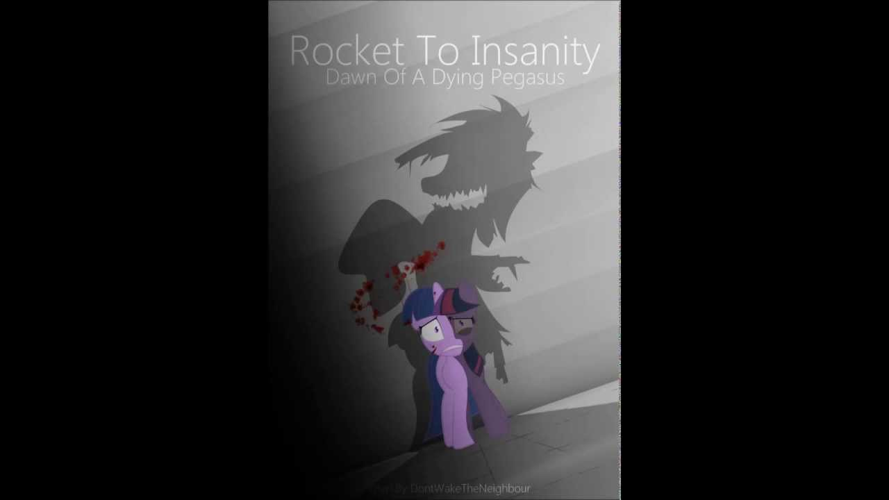 rocket to insanity dawn of a dying pegasus part 1