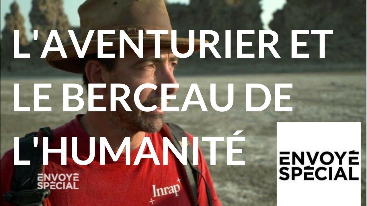 Envoyé spécial. L'aventurier et le berceau de l'humanité - 19 avril 2018 (France 2)