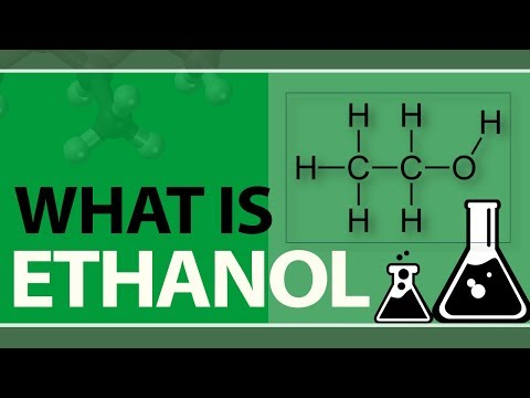 What is Ethanol | Preparation & Properties of Ethanol | Uses & Chemical Properties of Ethanol