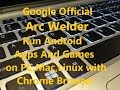 Run Android Apps And Games Using Arc Welder Chrome App