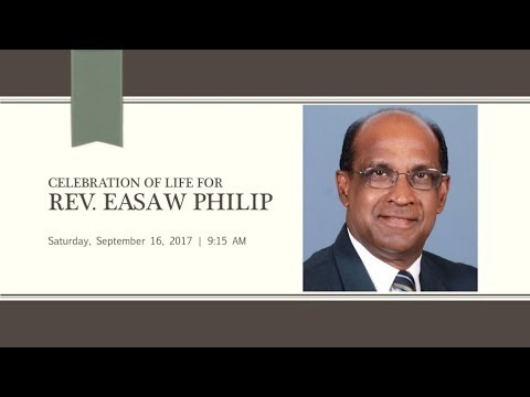 Celebrating the Life of Pastor Easaw Philip