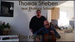 Thomas Stieben feat. Matthias Schmidt - You raise me up
