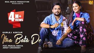 ITNA BATA DE (Official Video) Pranjal Dahiya | Ameet Choudhary | Gurlej Akhtar | New Haryanvi Songs