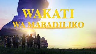 "Gospel Latest Movie Video Swahili ""Wakati wa Mabadiliko"""