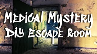 Medical Mystery Escape Room Diy || Make An Escape Room At Home