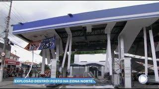 Explosão destrói posto de combustível na Zona Norte de São Paulo