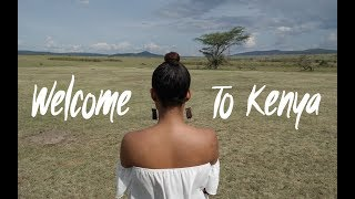 Welcome To Kenya | Travel Vlog
