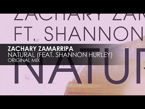 Zachary Zamarripa featuring Shannon Hurley - Natural