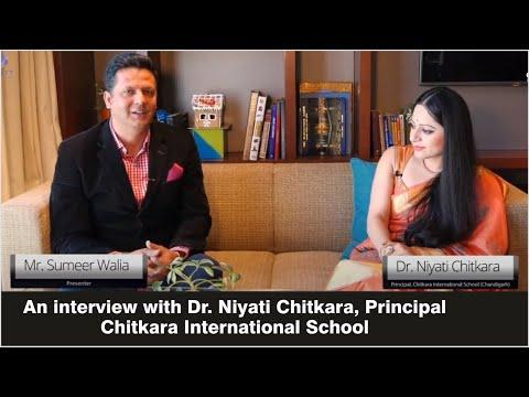 An interview with Dr. Niyati Chitkara, Principal, CIS