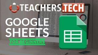 Google Sheets Tutorial - Designed for Beginners