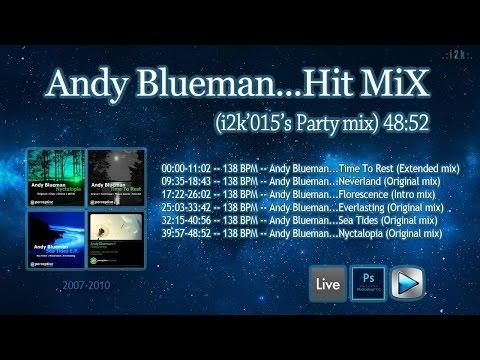 Andy Blueman...Hit MiX (i2k'015's Party mix)