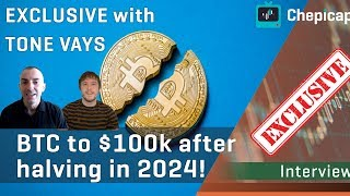Tone Vays: Bitcoin to $100K after the NEXT halving in 2024! | INTERVIEW | Chepicap