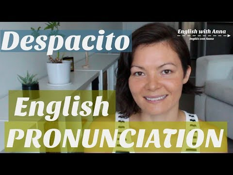 Despacito | IMPROVE your English PRONUNCIATION | Luis Fonsi ft. Daddy Yankee Justin Bieber