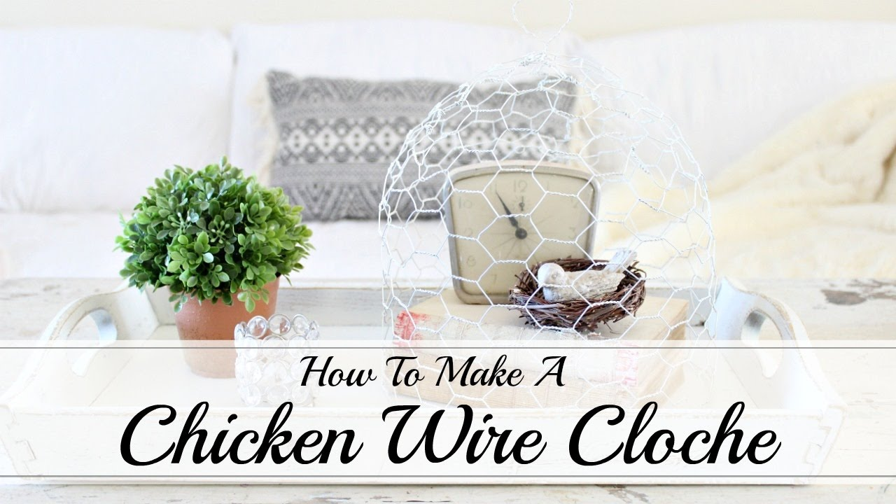 How To Make A Chicken Wire Cloche - YouTube