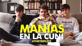 MANIAS EN LA CUNI - #TheTripletz