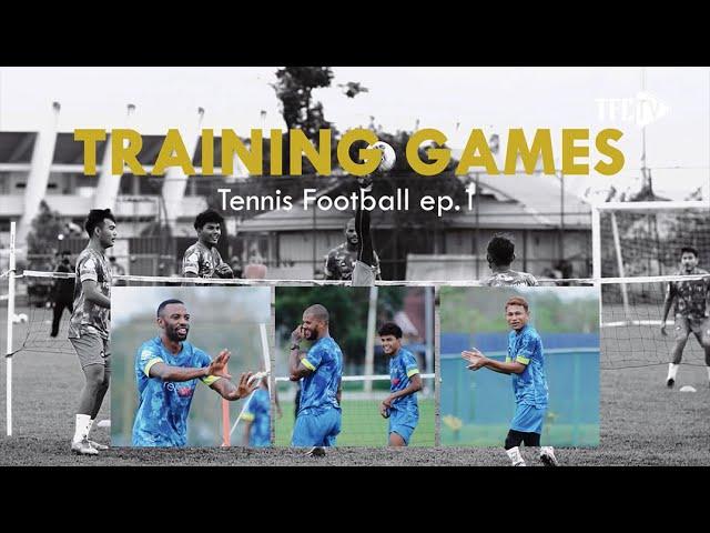 TRAINING GAMES : TENNIS FOOTBALL EP. 1