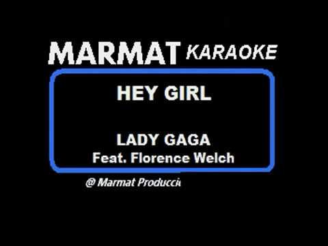 Lady Gaga - Hey Girl (feat. Florence Welch) - Marmat Karaoke
