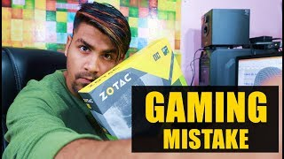 Gaming Mistakes !!