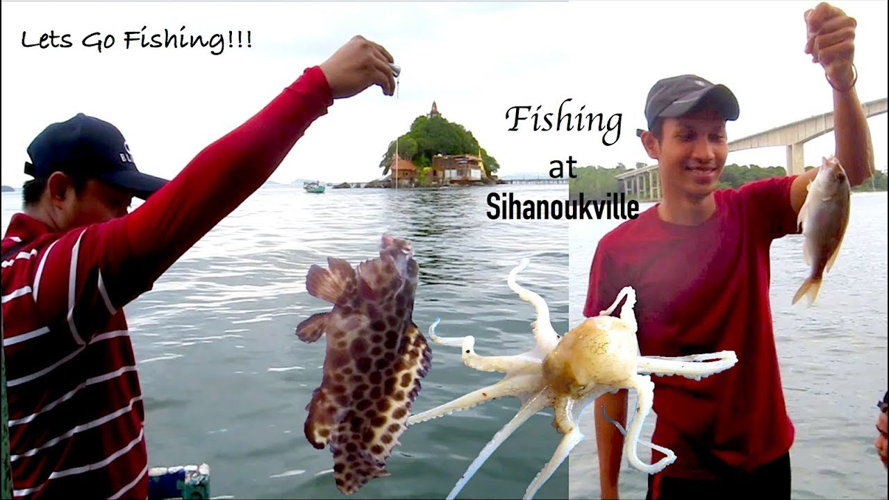 Lets go fishing at sihanoukville sea in cambodia youtube for Lets go fishing