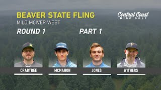 2019 Beaver State Fling - Round 1 Part 1 - Crabtree, McMahon, Jones, Withers