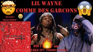 Lil Wayne - Comme Des Garcons - No Ceilings 3 - Official Audio - REACTION