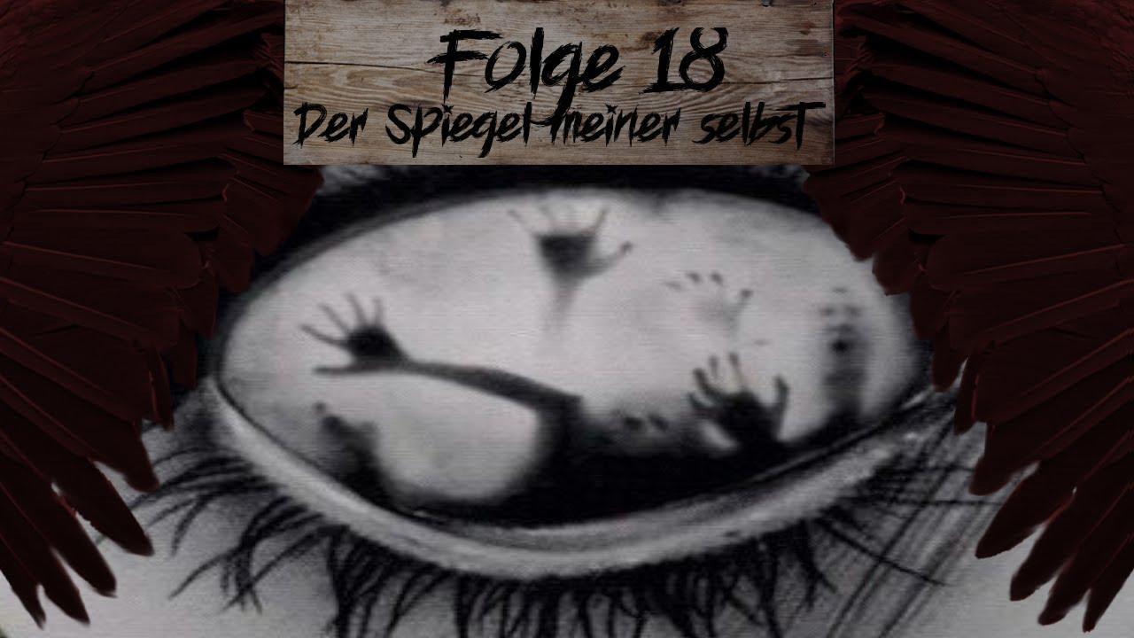"""[Creepypasta] Folge 18 """"Der Spiegel meiner selbst"""""""