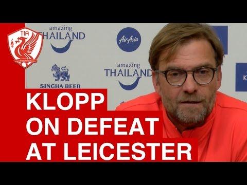 Leicester City 3-1 Liverpool: Jurgen Klopp Post Match Press Conference